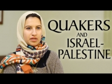 A Quaker Call to Action on Israel-Palestine